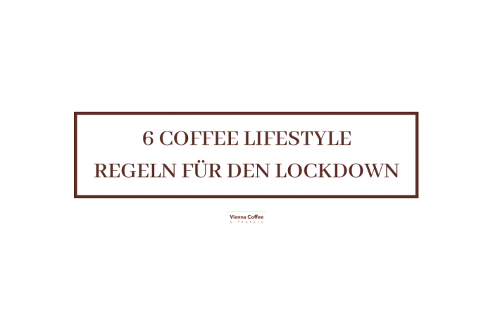 6 Vienna Coffee Lifestyle Lockdown Regeln