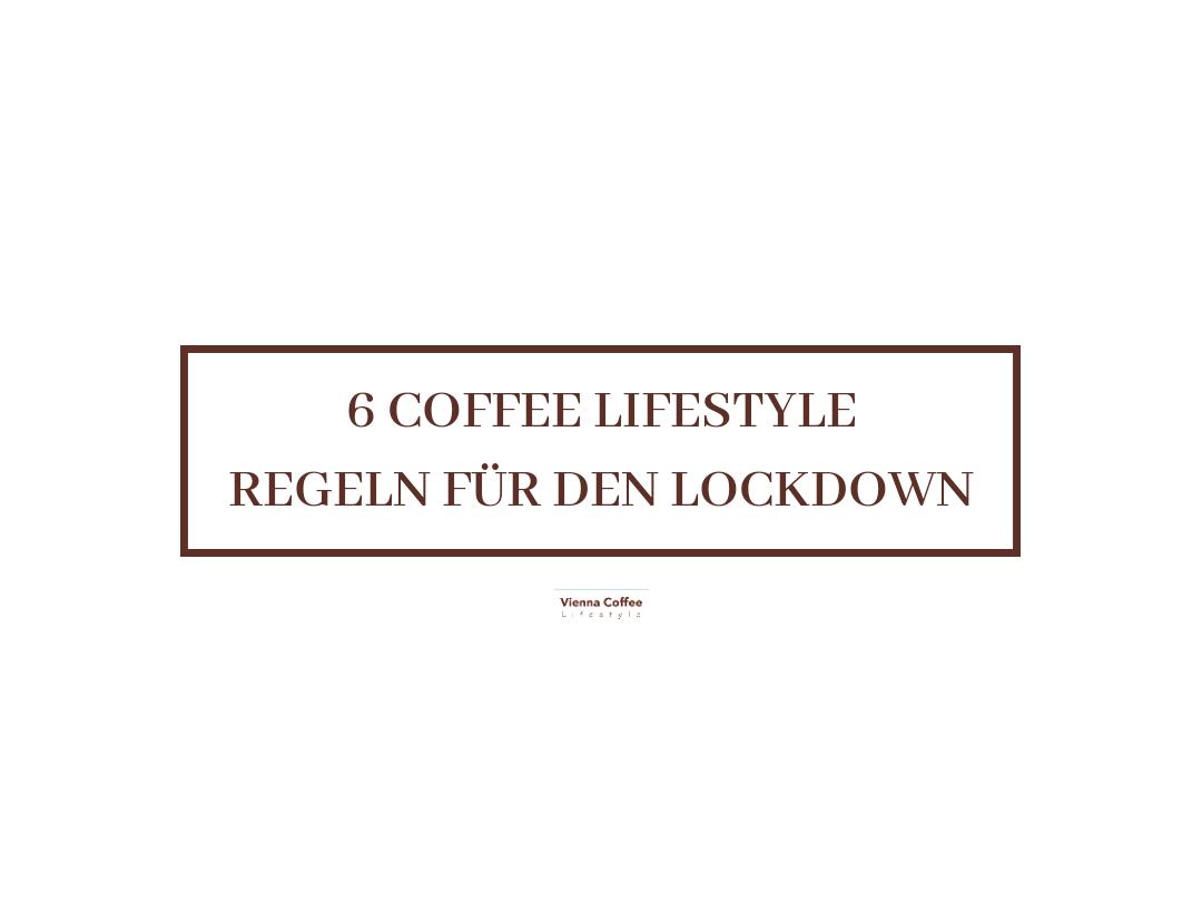 6 Vienna Coffee Lifestyle Lockdown Regeln